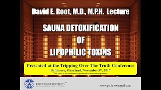Dr David Root - Sauna Detoxification of Lipophilic Toxins