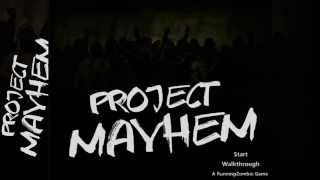 Project Mayhem  Walkthrough