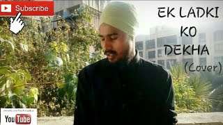 Ek Ladki Ko Dekha To Aisa Laga | Cover Song | Darshan Raval | Reprise