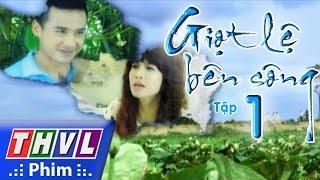 PTC3 ::: GIỌT LỆ BÊN SÔNG   THVL1   2015 Vietnam   EP 34/34   FULL
