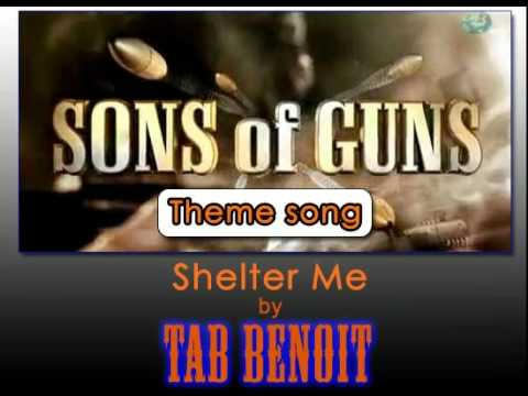 """""""Shelter Me"""" by Tab Benoit - Sons Of Guns Theme Song"""