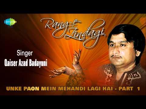 Qaiser Azad Badayuni Special | Unke Paon Mein Mehandi Lagi Hai - Part 1 | HD Songs