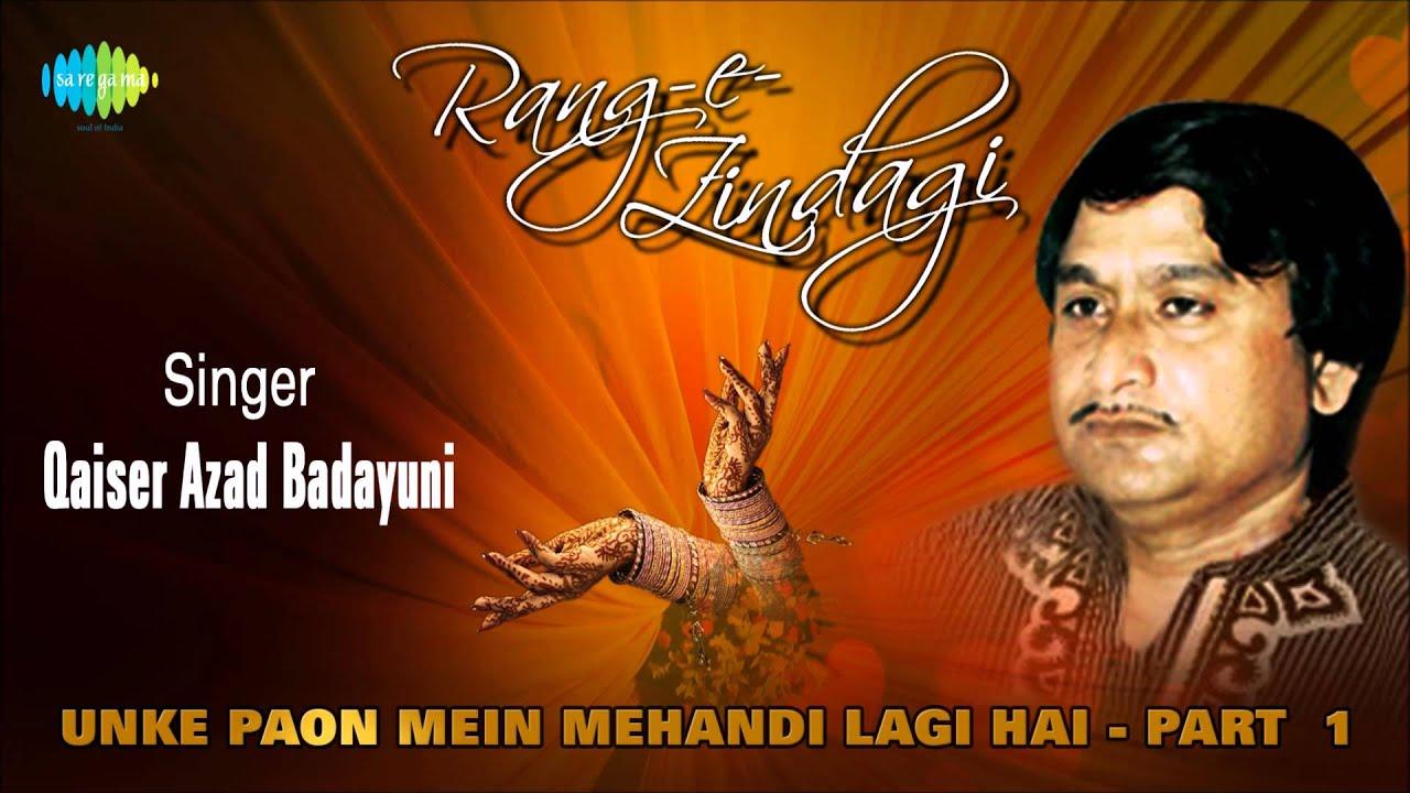 Download Qaiser Azad Badayuni Special | Unke Paon Mein Mehandi Lagi Hai - Part  1 | HD Songs