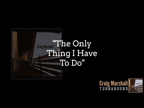 """Craig Marshall """"The Only Thing I Have To Do"""" Mp3"""