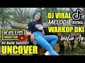 DJ BASS SANTUY GLERR MELODI WARKOP DKI VIRAL TIKTOK| UNCOVER