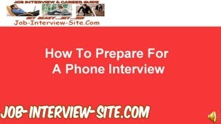 How to Prepare for a Phone Interview - Tips and Techniques