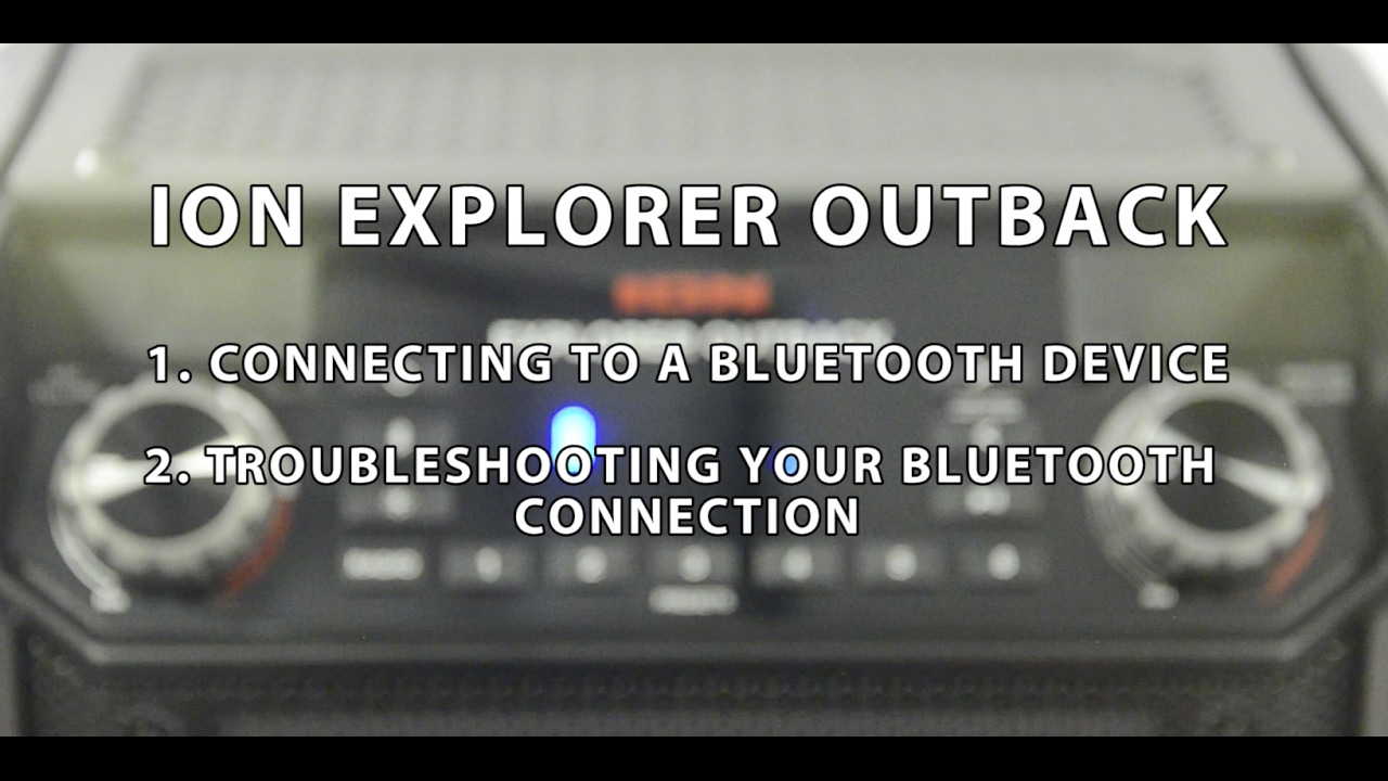 Ion Audio Explorer Outback Bluetooth Pairing And Troubleshooting
