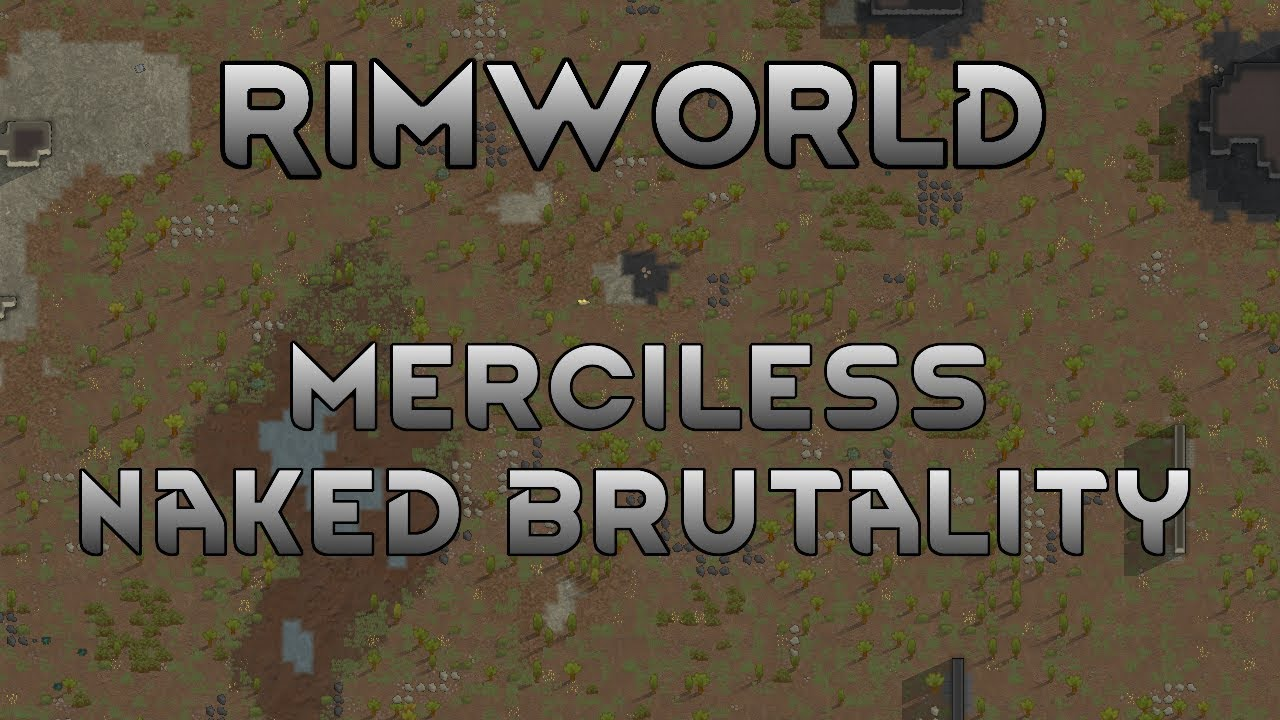 [1] This   Is Bad | RimWorld B19 Merciless Naked Brutality