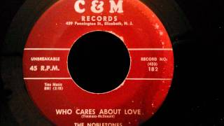 Nobletones - Who Cares About Love - Classic North Jersey Doo Wop Ballad