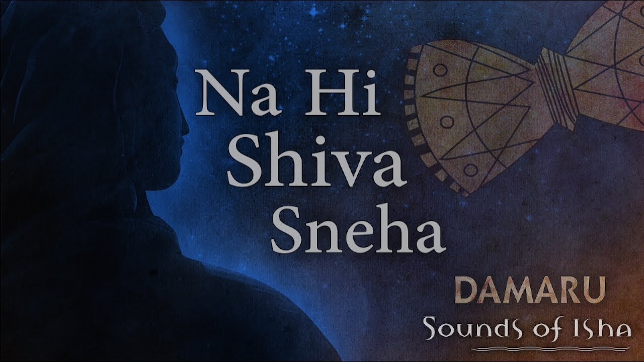 Na Hi Shiva Sneha   Damaru   Adiyogi Chants   Sounds of Isha