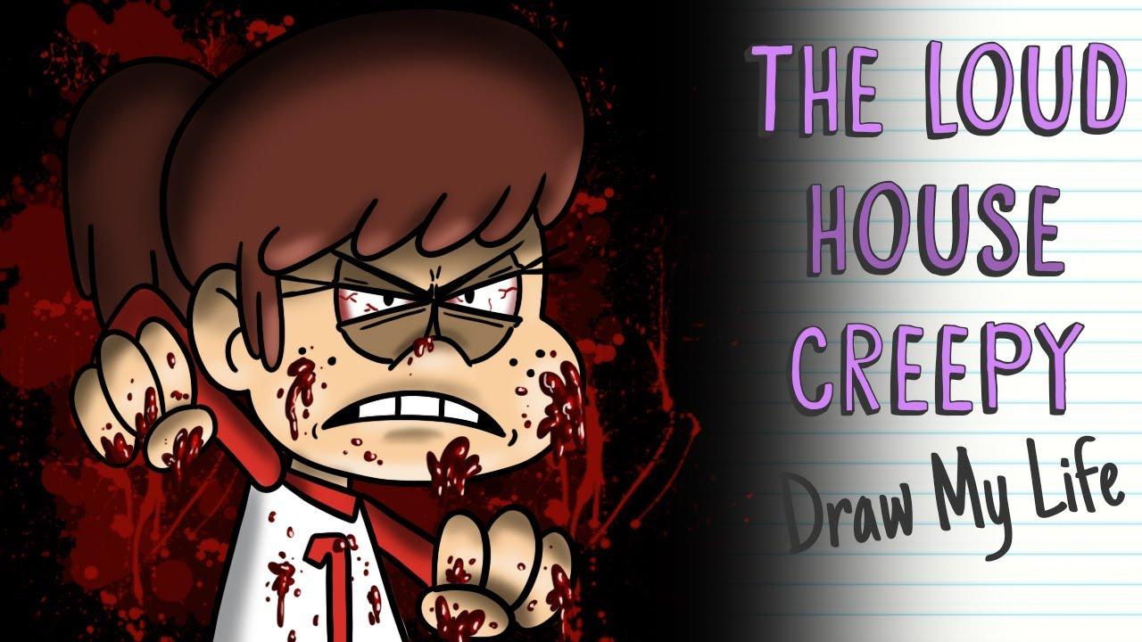 THE LOUD HOUSE CREEPY   Draw My Life