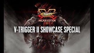 SFV: V-Trigger II Showcase Special
