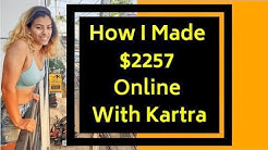 How I Made $2257 Online With Kartra