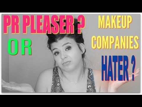 PR PLEASER OR MAKEUP COMPANIES HATER ?Buying channels with PR