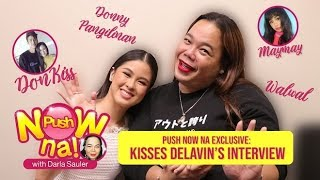 Push Now Na Exclusive: Kisses Delavin talks about her projects and Donny Pangilinan