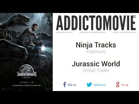 Jurassic World - Global Trailer Music #1 (Ninja Tracks - Exposure)