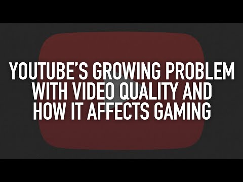 Youtube's growing problem with video quality and how it affects gaming (Total Biscuit)