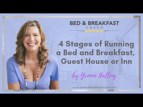 4 Stages Of Running A Bed And Breakfast, Guest House Or Inn