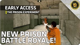 Early Access: The Prison Experiment - NEW PRISON SURVIVAL BATTLE ROYALE!
