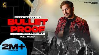 Bullet Proof (Official Video) : Veet Baljit   Sukh Sanghera   Rick Royce   New Punjabi Songs 2021
