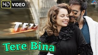 Tere Bina (HD) Full Video Song | Tezz | Ajay Devgn, Kangana Ranaut |