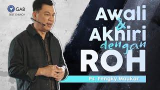 BERKAT ROHANI | AWALI & AKHIRI DENGAN ROH by Ps. Fengky Maukar #BESTChurch