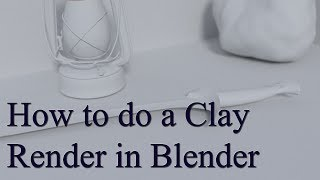 How to do a Clay Render in Blender (Cycles)