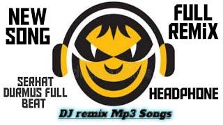   Serhat Durmus   La Calin Headphone 😈♪♪ ft.DJ remix Mp3 Songs