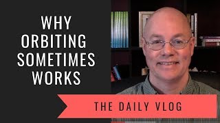 #151 Why Orbiting Sometimes Works