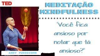 Meditação Mindfulness - você só precisa de 10 minutos -  TED legendado  -Andy Puddicomb - ANA TV 👽❤
