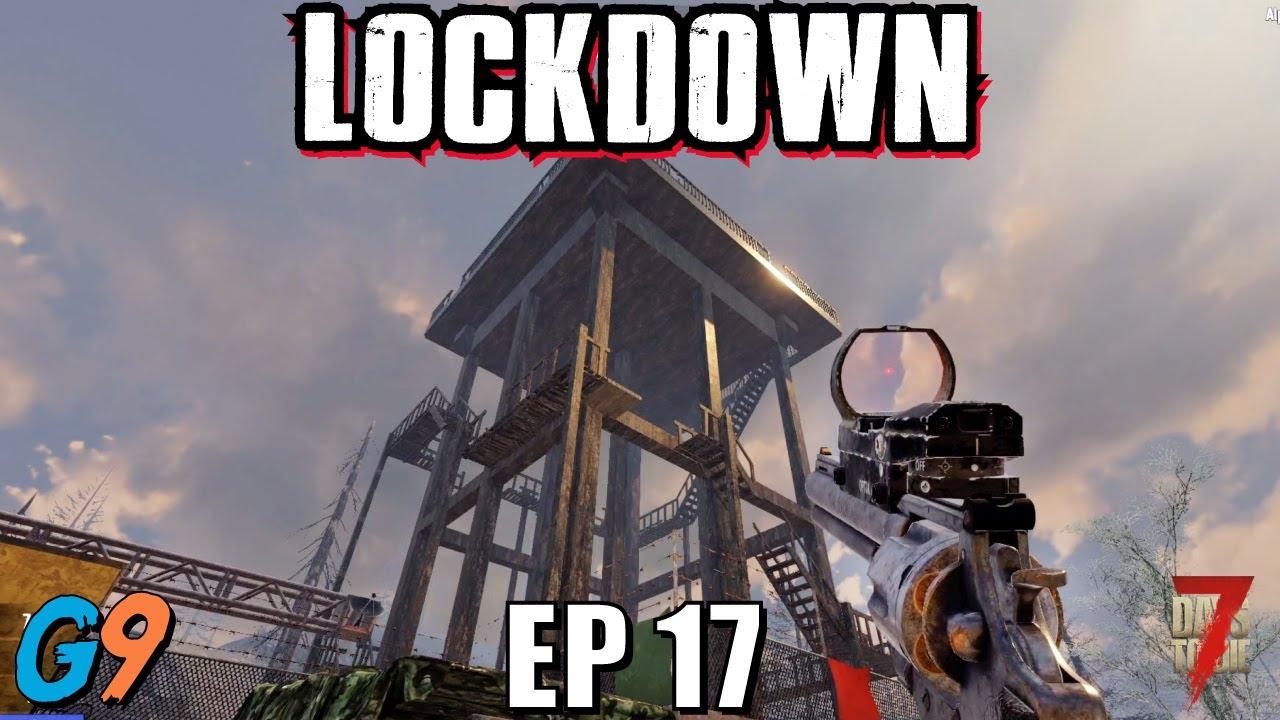 7 Days To Die - LockDown EP17 (Base Work & Loot Runs)