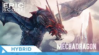 Epic Hybrid | Epic Score - MechaDragon - Epic Music VN