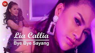 LIA CALLIA - BYE BYE SAYANG  ( Official Music Video )