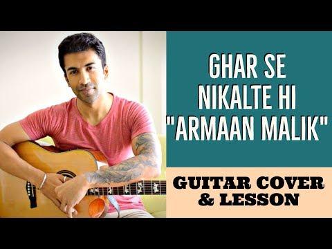 Ghar Se Nikalte Hi | Amaal Mallik Feat. Armaan Malik | Guitar Cover + Lesson