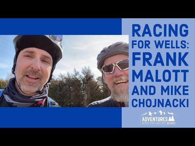 Racing for Wells | Frank Malott and Mike Chojnacki