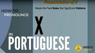 Brazilian Portuguese Pronunciation of X