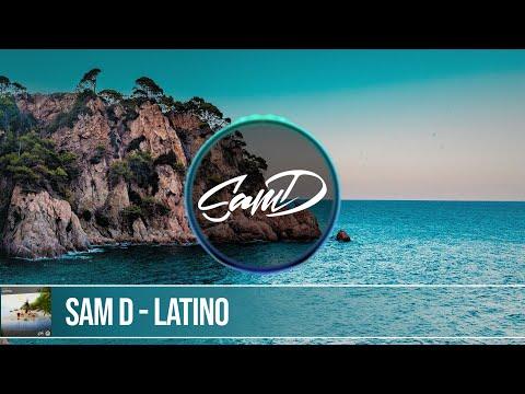 Sam D - Latino [Eonity Exclusive]