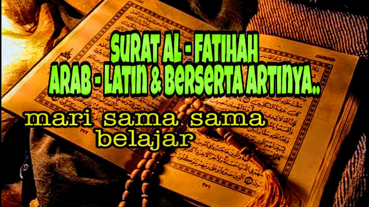 Surat Al Fatihah Arab Penerjemaah Nya Beserta Artinya Belajar Ngaji Allahumaamiin