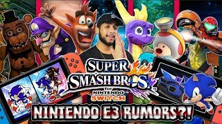 Nintendo E3 Rumors - SPYRO & CRASH FOR SMASH?!, SUPER SONIC RACING, & MORE!