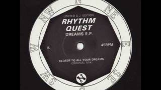 Rhythm Quest - Closer To All Your Dreams (Original Mix)