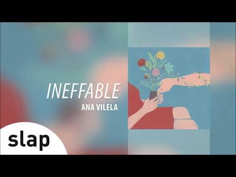 Ana Vilela - Ineffable