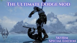 Skyrim SE - The Ultimate Dodge Mod (By ShikyoKira) - Showcase