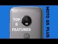 Moto G5 Plus : Top 6 Features ! ✔