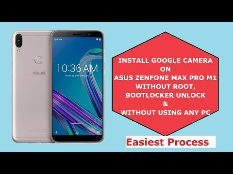 Install Google Camera On Asus Zenfone Max Pro M1 Without Root, Without Using Any Pc|Easy Method|