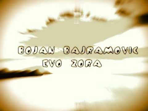 Bojan Bajramovic Evo Zora