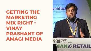 Getting the Marketing Mix Right   Vinay