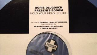 Boris Dlugosch presents Booom! - Hold Your Head Up High (High Up Club Mix)