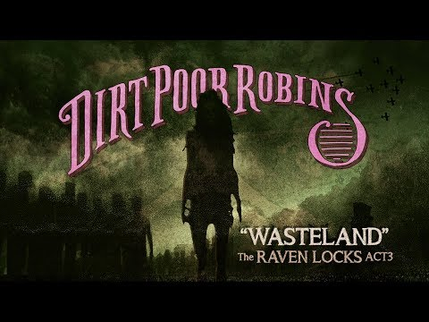 Dirt Poor Robins - Wasteland (Official Audio and Lyric Video)