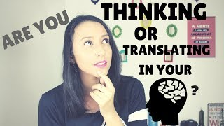 How To Think In English And Stop Mental Translation