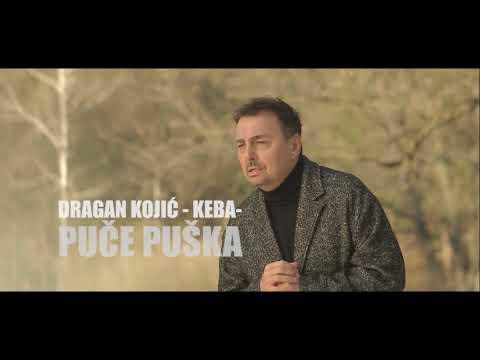 Dragan Kojic Keba - Puče Puška (OFFICIAL VIDEO HD 2018.)